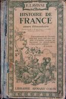 Ernest  Lavisse - Histoire De France - Cours Élémentaire - Librairie Armand Colin - ( 1934 ) . - 6-12 Jaar