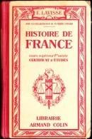 Ernest  Lavisse - Histoire De France - Certificat D'Études - Librairie Armand Colin - ( 1939 ) . - 6-12 Jaar