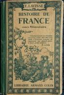 Ernest  Lavisse - Histoire De France - Cours Élémentaire - Librairie Armand Colin - ( 1917 ) . - 6-12 Jaar