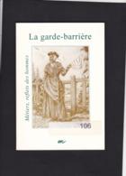 LA GARDE -  BARRIERE  Metiers , Reflets Des Hommes  Editions L ARC 48 Pages - Storia