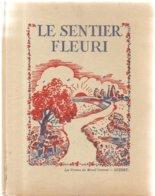 Scolaire Scolaire Le Sentier Fleuri Recueil De Récitations Pour Enfants De 10 à 15ans Par AUNEVEUX & ROUSSILLAT - 6-12 Jaar