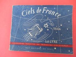 Livrede Chants / CIELS De FRANCE/ Chansons Inédites De Francine COCKENPOT/Ed Du Seuil//1947           PART272 - Autres