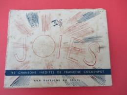Livre De Chants / JOIES/ Chansons Inédites De Francine COCKENPOT/Ed Du Seuil//1950           PART273 - Musique & Instruments