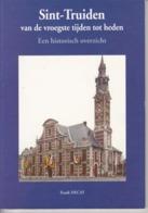 Sint-Truiden Van De Vroegste Tijden Tot Heden / Een Historisch Overzicht - Frank Decat - 1994 - Historia