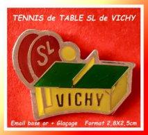SUPER PIN'S TENNIS De TABLE : CLUB SL De VICHY (Allier) En émail Base Or + Glaçage, Format 2,8X2,5cm - Tennis De Table