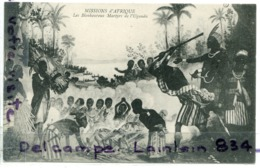- Ouganda - UGANDA - Missions D'Afrique - Les Bienheureux Martyrs, Soeurs Missionnaires, Non écrite, TTBE, Scans.. - Oeganda
