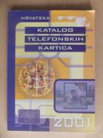 Croatia Kroatien Hrvatska 2001 Catalogue Of Phone Cards Telefonkarten Katalog Catalogue De Telecartes - Phonecards