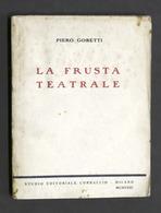 Teatro - P. Gobetti - La Frusta Teatrale - 1^ Ed. 1923 Corbaccio - Libros, Revistas, Cómics