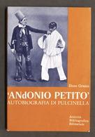 Teatro - E. Grano - Andonio Petito Autobiografia Di Pulcinella - 1^ Ed. 1978 - Libros, Revistas, Cómics