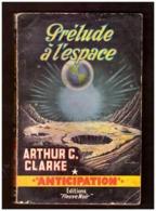 Anticipation. Arthur C. Clarke. Prélude à L'espace. Fleuve Noir N° 133 De 1959. - Fleuve Noir