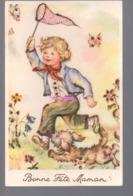 REF 422: CPA Bonne Fête Maman  1 Enfant Chasse Les Papillons - Día De La Madre
