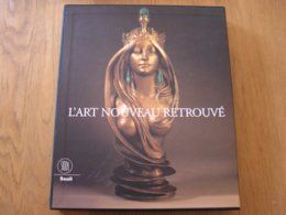 L'ART NOUVEAU RETROUVE Beaux Arts Céramique Bois Architecture Grès Verre Meuble Statue Vase Art Gallé Khnopff Majorelle - Art