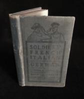 ( Guerre 14-18 WW1 ) SOLDIERS' FRENCH ITALIAN GERMAN Justice B. DETWILER 1918 Guide De La Conversation - Guerre 1914-18