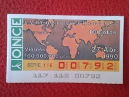 SPAIN CUPÓN DE ONCE LOTTERY LOTERÍA ESPAÑA 1990 EVOLUCIÓN Y PROGRESO EVOLUTION AND PROGRESS LA CARTOGRAFÍA CARTOGRAPHY - Billetes De Lotería