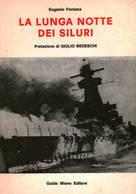 WWII Marina - E. Fontana - La Lunga Notte Dei Siluri - 1^ Ed.  1979 - Libros, Revistas, Cómics