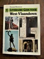Boek  Druk 1985    Door Fernand Bonneure LITERAIRE GIDS Voor  WEST -- VLAANDEREN - Cultura