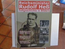 Reichsminister RUDOLF HESS .  ZEITGESCHICHTE IN BILDERN  (ARNDT 2002) - 5. Guerres Mondiales