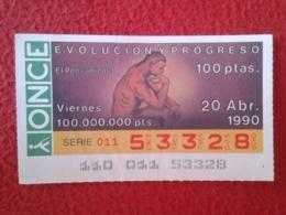 SPAIN CUPÓN DE ONCE LOTTERY LOTERÍA ESPAÑA 1990 EVOLUCIÓN Y PROGRESO EVOLUTION AND PROGRESS EL PENSAMIENTO THE THOUGHT - Billetes De Lotería