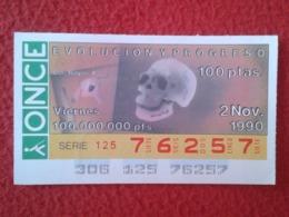 SPAIN CUPÓN DE ONCE LOTTERY LOTERÍA ESPAÑA 1990 EVOLUCIÓN Y PROGRESO EVOLUTION AND PROGRESS LOS RAYOS X LES RADIOS X-RAY - Billetes De Lotería