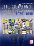 Die Deutsche Wehrmacht - Dienstgrade Und Waffenfarben Der Luftwaffe 1939-1945 - Bücher