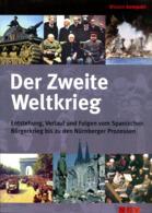Der Zweite Weltkrieg - Entstehung, Verlauf Und Folgen Vom Spanischen Bürgerkrieg Bis Zu Den Nürnberger Prozessen - Bücher