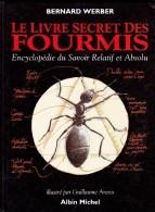 Bernard Werber - Le Livre Secret Des FOURMIS - Albin Michel - ( 1995 ) . - Sciences