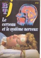 BT J  Bibliothèque De Travail 412 Le Cerveau Et Le Système Nerveux - 6-12 Jaar