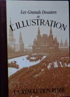 Les Grands Dossiers De L' ILLUSTRATION - LA RÉVOLUTION RUSSE - Histoire D'un Siècle 1843 / 1944 . - Histoire