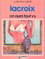 Homme Au Chapeau Mou T 02 On Aura Tout Vu BE DARGAUD Pilote 07/1981 Lacroix (BI2) - Editions Originales (langue Française)