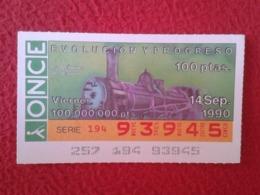 SPAIN CUPÓN DE ONCE LOTTERY LOTERÍA ESPAÑA 1990 EVOLUCIÓN Y PROGRESO EVOLUTION AND PROGRESS LA MÁQUINA VAPOR TREN TRAIN - Billetes De Lotería
