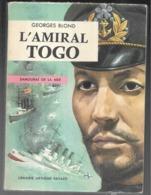 Marine De Guerre. L'amiral Togo Samouraï De La Mer De Georges Blond . Pacifique Tsoushima , Yalou - Guerre 1939-45