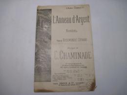 A Madame CONNEAU L'Anneau D'Argent Rondel Poésie De ROSEMONDE GERARD Musique C CHAMINADE  TBE Voir - Partitions Musicales Anciennes