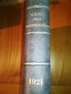 L' écho De La Timbrologie 1921 Relié. Complet état Impeccable - Magazines