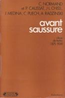 AVANT SAUSSURE : CHOIX DE TEXTES (1875-1924) Sous La Dir. De C. NORMAND COMPLEXE - Psychologie/Philosophie