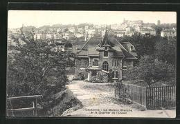 AK Lausanne, La Maison Blanche Et Le Quartier De L`Ouest - VD Vaud