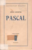 PASCAL TOME I PAR HENRI LEFEBVRE AUX ÉDITIONS NAGEL PENSÉES 1949 [MARXISME] - Psychologie/Philosophie