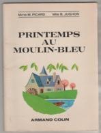 PRINTEMPS AU MOULIN BLEU, PICARD JUGHON, ILLUSTRATIONS ALAIN ROUSSEL, SPECIMEN ARMAND COLIN BOURRELIER 1966 - A VOIR - 6-12 Jaar
