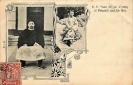 Chine - H.E. Yuan Shi Kai Viceroy Of Petschili And His Son - Chine