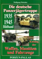 Die Deutsche Panzerjägertruppe 1935-1945. Katalog Der Waffen, Munition Und Fahrzeuge - Bücher