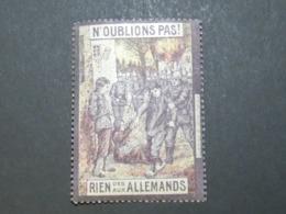 FRANCE Rare Grande Vignette Propagande 1914 - 1918  Type Delandre  N'oublions Pas Rien Des Aux Allemands - Erinnofilia