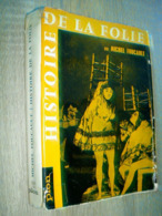 Histoire De La Folie à L' âge Classique   Folie Et Déraison   Michel Foucault  1956 - Culture