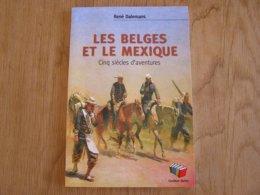 LES BELGES ET LE MEXIQUE Histoire Maximillien Impératrice Charlotte Colonie Industrie Solvay Légion Belge Belgique - Belgique