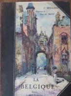 BEAU LIVRE- LA BELGIQUE (C. HOLLAND) éditions REY (GRENOBLE) Comme ARTAUD- 174 Hélios- 1925 - Belgique
