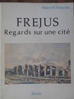 FRÉJUS- REGARDS SUR UNE CITÉ (MARCEL FOIUCOU)- 1982- Nombreuses Reproductions De CPA - Provence - Alpes-du-Sud