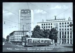 MILANO - 1952 - PIAZZA CAVOUR CON TRAM - GRATTACIELO DEL CENTRO SVIZZERO - Milano (Milan)