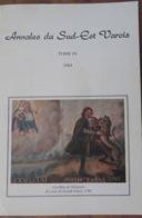 VAR (83)- ANNALES DU SUD-EST VAROIS Tome IX(1984): Débarquement De Provence, Les Pénitents Blancs, Le Loup, Palais Perdu - Provence - Alpes-du-Sud