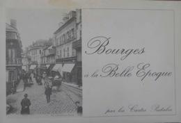 BOURGES À LA BELLE ÉPOQUE Par Les CARTES POSTALES Anciennes (Jean-Yves RIBAULT) - Centre - Val De Loire
