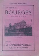 """SOUVENIR DE BOURGES- Guide Offert Par """"A L'incroyable""""- Avec Dépliant Paris-Bourges Et Plan De La Ville- Vers 1930 - Centre - Val De Loire"""