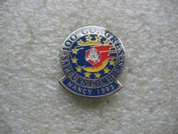 Pin's Du 100e Congrès Des Sapeurs Pompiers à NANCY En 1993 - Pompiers