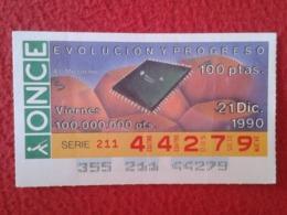 SPAIN CUPÓN DE ONCE LOTTERY LOTERÍA ESPAÑA 1990 EVOLUCIÓN Y PROGRESO EVOLUTION AND PROGRESS EL MICROCHIP THE CHIP VER - Billetes De Lotería